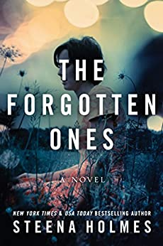 The Forgotten Ones: A Novel by [Holmes, Steena]