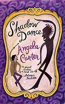 Shadow Dance (Virago Modern Classics Book 76) by [Carter, Angela]