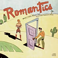 What I Like About You / & Othe by Romantics (1992-05-13)
