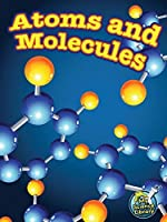 Atoms and Molecules (My Science Library) by Tracy Nelson Maurer(2012-08-01)