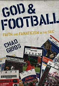 God and football faith and fanaticism in the southeastern god and football faith and fanaticism in the southeastern conference by gibbs chad fandeluxe Document