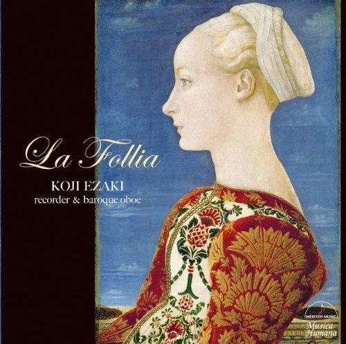 ラ・フォリア~イタリアン・バロックのソナタ&協奏曲~