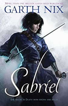 Sabriel (THE OLD KINGDOM CHRONICLES) by [Nix, Garth]