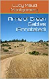 Anne of Green Gables (Annotated) (Anne of Green Gables Series Book 1) (English Edition) 画像