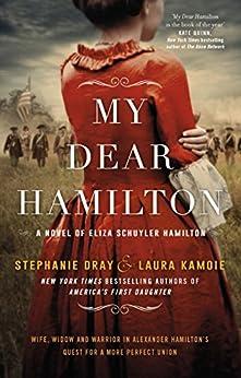 My Dear Hamilton: Perfect for fans of Hamilton: An American Musical by [Dray, Stephanie, Kamoie, Laura]
