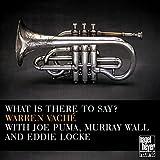 What Is There to Say? (feat. Joe Puma, Murray Wall, Eddie Locke)