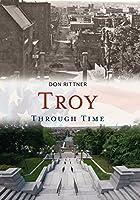 Troy Through Time (America Through Time)