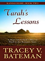 Tarah's Lessons: A Heart Adrift Finds a Place to Dwell in This Romantic Story (Thorndike Press Large Print Christian Romance Series: Kansas Home)