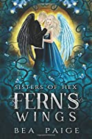 Fern's Wings (Sisters of Hex: Fern)