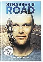 Strasser's Road: The Story of the Record-setting Race Across America Winner