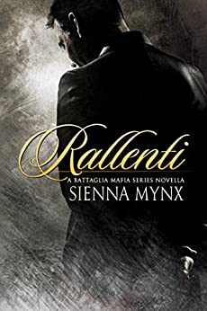 Rallenti: A Mafia Romance (The Battaglia Mafia Series) by [Mynx, Sienna]