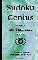 Sudoku Genius Mind Exercises Volume 1: Brooksville, Florida State of Mind Collection