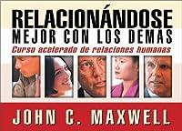 Relacionandose Mejor con los Demas / Relate Better with Others: Curso Acelerado De Relaciones Humanas