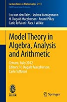 Model Theory in Algebra, Analysis and Arithmetic: Cetraro, Italy 2012, Editors: H. Dugald Macpherson, Carlo Toffalori (Lecture Notes in Mathematics)
