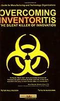 Overcoming Inventoritis: The Silent Killer of Innovation