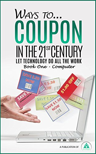 Ways to...Coupon in the 21st Century: Let Technology Do All the Work (Book One - Computer) (English Edition)