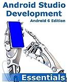 Android Studio Development Essentials: Android 6 Edition (English Edition)