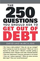 The 250 Questions You Should Ask to Get Out of Debt