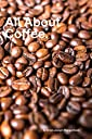 All About Coffee: beautiful pictures of coffee