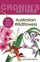 Cronin's Key Guide Australian Wildflowers (Cronin's Key Guides)