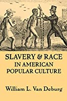 Slavery and Race in American Popular Culture