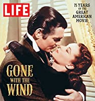 LIFE Gone with the Wind: The Great American Movie 75 Years Later