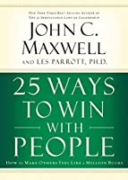 IE: 25 WAYS TO WIN WITH PEOPLE by John C. Maxwell Les Parrott(2010-11-23)