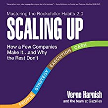 Scaling Up: How a Few Companies Make It.and Why the Rest Don't, Rockefeller Habits 2.0