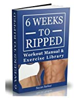 6 Weeks to Ripped: Workout Manual and Exercise Library [並行輸入品]