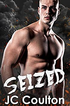 SEIZED: Bad Boy Crime Romance (Seize Me Crime Fiction Series Book 1) by [Coulton, JC]
