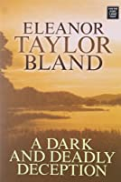 A Dark And Deadly Deception (Center Point Platinum Mystery (Large Print))