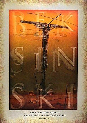 ベクシンスキ作品集成 1---BEKSINSKI THE COLLECTED WORKS I PAINTINGS & PHOTOGRAPHS  / ズジスワフ ベクシンスキ