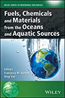 Fuels, Chemicals and Materials from the Oceans and Aquatic Sources (Wiley Series in Renewable Resource)
