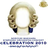 "LIVE ALBUM SYMPHONY ORCHESTRA""cELEBRATION 2010""~Sing Out Gleefully!~"