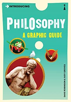 Introducing Philosophy: A Graphic Guide (Introducing...) by [Robinson, Dave, Groves, Judy]
