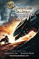 The Blue Dragon's War: An Epic Fantasy Story (Chronicles of Calibran)