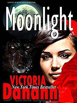 Moonlight (Knights of Black Swan Book 4) by [Danann, Victoria]