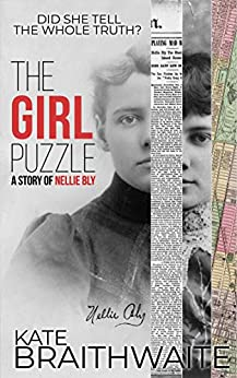 The Girl Puzzle: A Story of Nellie Bly by [Braithwaite, Kate]