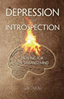 Depression and Introspection: Healing for the Diseased Mind [並行輸入品]