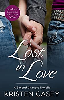 Lost in Love: A Second Chances Novella by [Casey, Kristen]