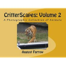 CritterScapes: Volume 2: A Photographic Collection of Animals