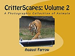 CritterScapes: Volume 2: A Photographic Collection of Animals by [Farrow, August]