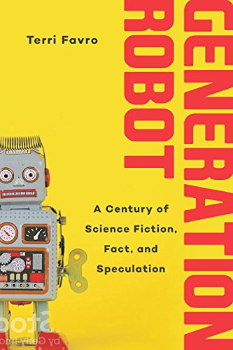 [画像:Generation Robot: A Century of Science Fiction, Fact, and Speculation]