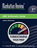 Manhattan Review GRE Arithmetic Guide [3rd Edition]: Turbocharge Your Prep [並行輸入品]