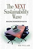 The Next Sustainability Wave: Building Boardroom Buy-in (Conscientious Commerce)