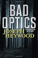 Bad Optics (Wood Cop Mystery)