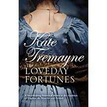 The Loveday Fortunes (Loveday series, Book 2): Loyalties are divided in this eighteenth-century Cornish saga