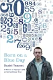 Born on a Blue Day: The Gift of an Extraordinary Mind