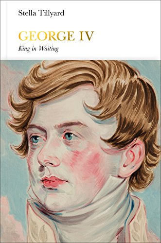 George IV (Penguin Monarchs): King in Waiting (English Edition)