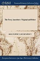 The Percy Anecdotes: Original and Select